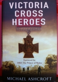 VICTORIA CROSS HEROES ( Lord Ashcroft )